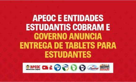 APEOC E ENTIDADES ESTUDANTIS COBRAM E GOVERNO ANUNCIA ENTREGA DE TABLETS PARA ESTUDANTES
