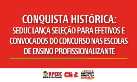 CONQUISTA HISTÓRICA: SEDUC LANÇA SELEÇÃO PARA EFETIVOS E CONVOCADOS DO CONCURSO NAS ESCOLAS DE ENSINO PROFISSIONALIZANTE