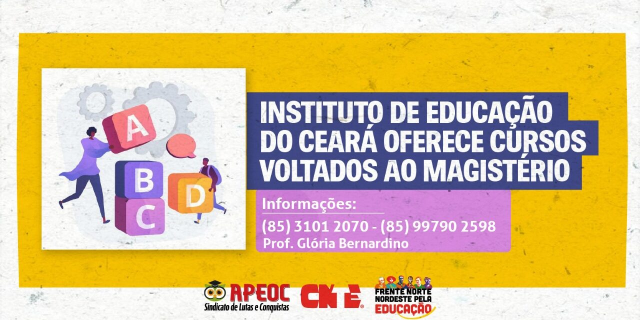 INSTITUTO DE EDUCAÇÃO DO CEARÁ OFERECE CURSOS VOLTADOS AO MAGISTÉRIO