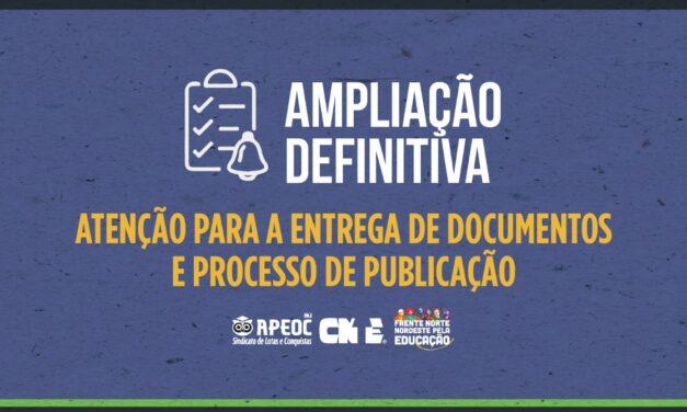 AMPLIAÇÃO DEFINITIVA: ATENÇÃO PARA A ENTREGA DE DOCUMENTOS E PROCESSO DE PUBLICAÇÃO