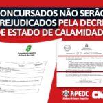 CONCURSADOS NÃO SERÃO PREJUDICADOS PELA DECRETAÇÃO DE ESTADO DE CALAMIDADE!