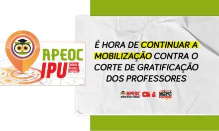 IPU: É HORA DE CONTINUAR MOBILIZAÇÃO CONTRA O CORTE DE GRATIFICAÇÃO DOS PROFESSORES!
