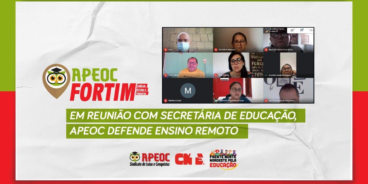 FORTIM: EM REUNIÃO COM SECRETÁRIA DE EDUCAÇÃO, APEOC DEFENDE ENSINO REMOTO