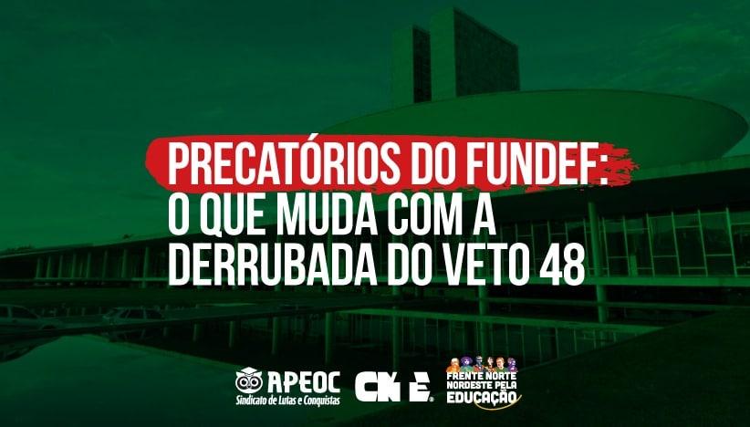 PRECATÓRIOS DO FUNDEF: O QUE MUDA COM A DERRUBADA DO VETO 48