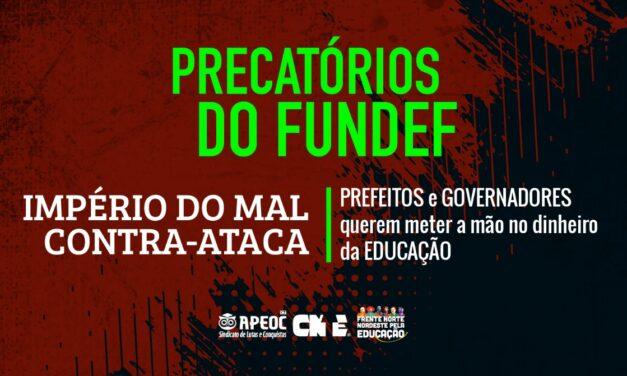 PRECATÓRIOS DO FUNDEF: IMPÉRIO DO MAL CONTRA-ATACA