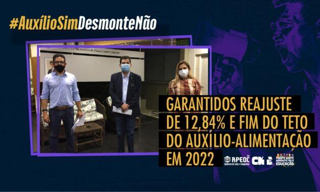GARANTIDOS REAJUSTE DE 12,84% E FIM DO TETO DO AUXÍLIO-ALIMENTAÇÃO EM 2022