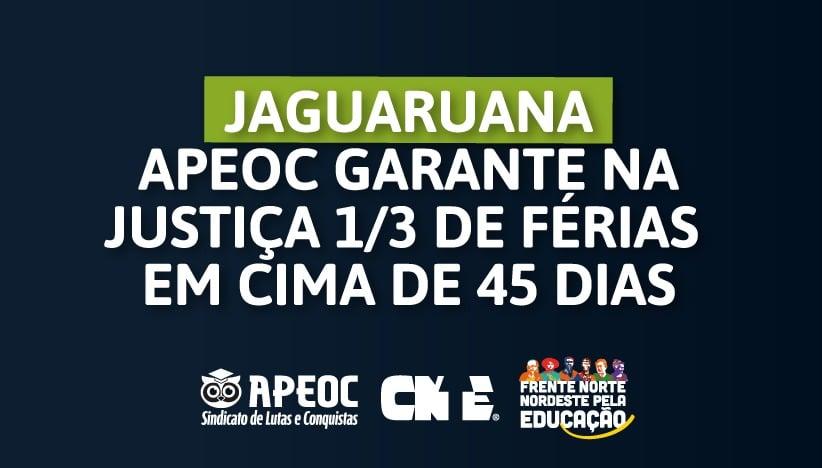 JAGUARUANA: APEOC GARANTE NA JUSTIÇA 1/3 DE FÉRIAS EM CIMA DE 45 DIAS