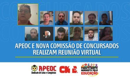 APEOC E NOVA COMISSÃO DE CONCURSADOS REALIZAM REUNIÃO VIRTUAL