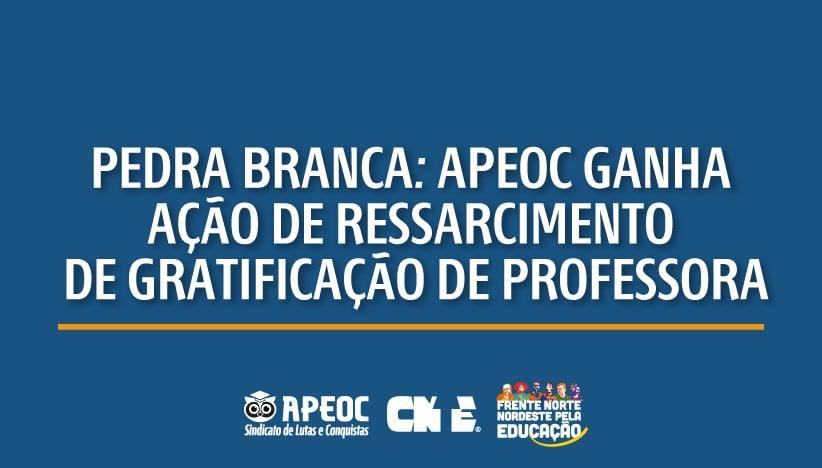PEDRA BRANCA: APEOC GANHA AÇÃO DE RESSARCIMENTO DE GRATIFICAÇÃO DE PROFESSORA