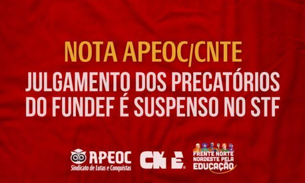 NOTA APEOC/CNTE: JULGAMENTO DOS PRECATÓRIOS DO FUNDEF É SUSPENSO NO STF