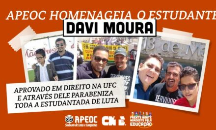 APEOC HOMENAGEIA O ESTUDANTE DAVI MOURA, APROVADO EM DIREITO NA UFC, E ATRAVÉS DELE PARABENIZA TODA A ESTUDANTADA DE LUTA