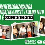 LEI COM REVALORIZAÇÃO DA CARREIRA/ REAJUSTE / FIM DO TETO DO V.A É SANCIONADA