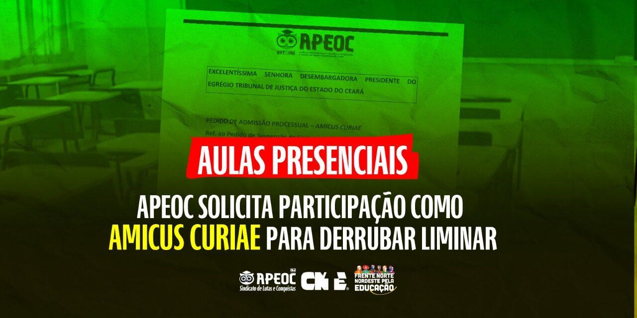 AULAS PRESENCIAIS: APEOC SOLICITA PARTICIPAÇÃO COMO AMICUS CURIAE PARA DERRUBAR LIMINAR
