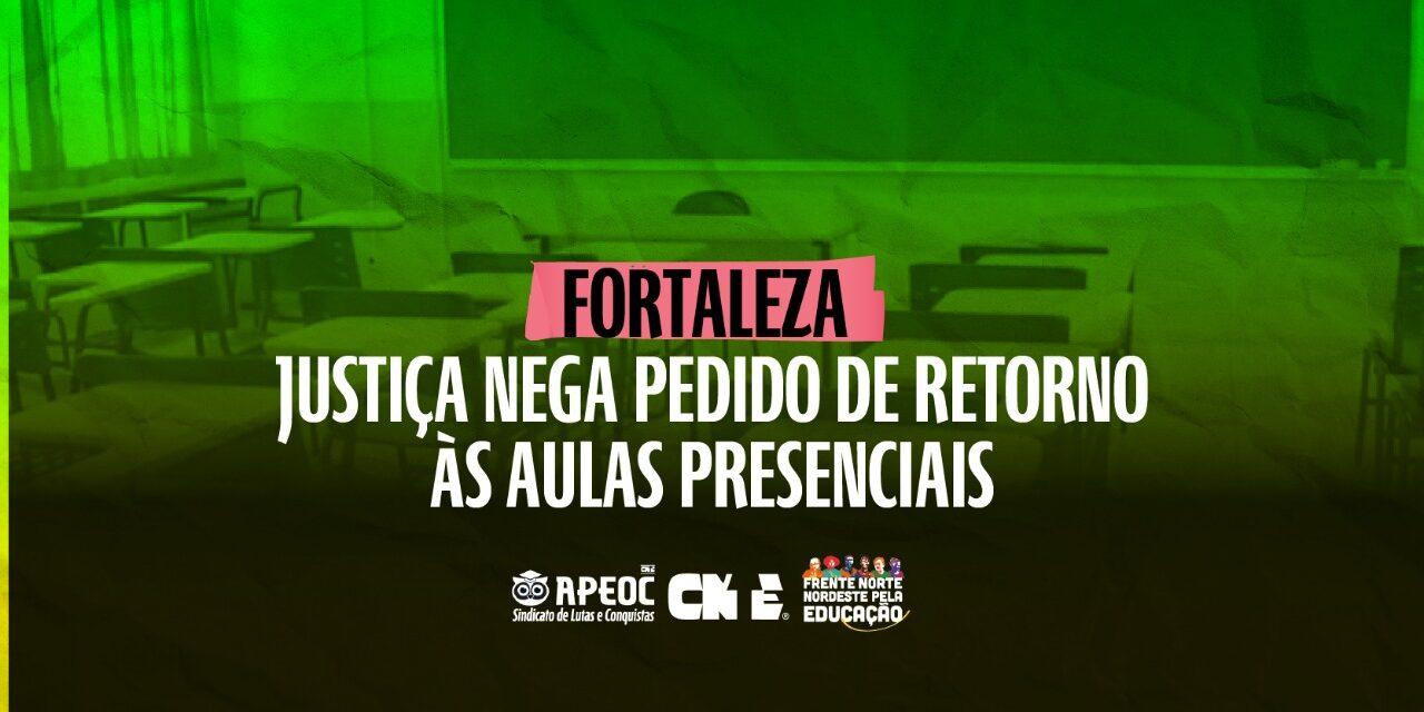 FORTALEZA: JUSTIÇA NEGA PEDIDO DE RETORNO ÀS AULAS PRESENCIAIS