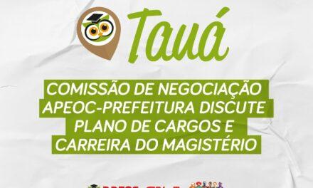 TAUÁ: COMISSÃO DE NEGOCIAÇÃO APEOC-PREFEITURA DISCUTE PLANO DE CARGOS E CARREIRA DO MAGISTÉRIO