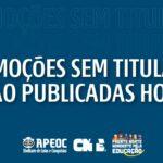 PROMOÇÕES SEM TITULAÇÃO SÃO PUBLICADAS HOJE