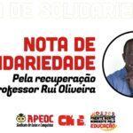 NOTA DE SOLIDARIEDADE – PELA RECUPERAÇÃO DO PROFESSOR RUI OLIVEIRA