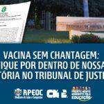 VACINA SEM CHANTAGEM: FIQUE POR DENTRO DE NOSSA VITÓRIA NO TRIBUNAL DE JUSTIÇA