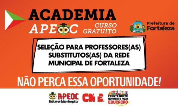 ACADEMIA APEOC – CURSO PREPARATÓRIO PARA SELEÇÃO DE PROFESSOR(A) SUBSTITUTO(A) DE FORTALEZA