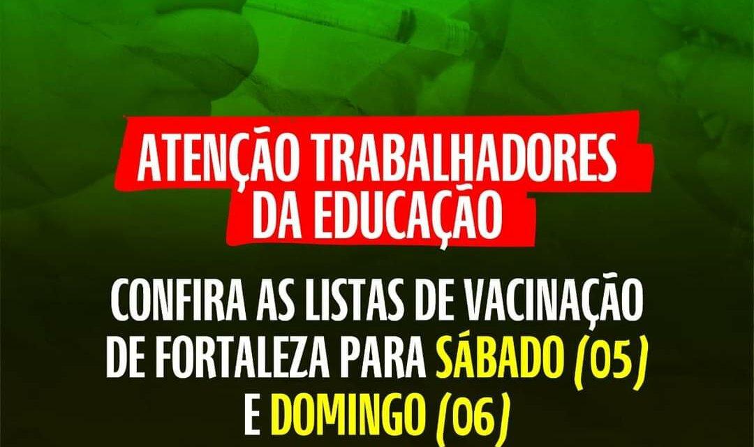 ATENÇÃO, TRABALHADORES DA EDUCAÇÃO: CONFIRA AS LISTAS DE VACINAÇÃO DE FORTALEZA PARA SÁBADO (5) E DOMINGO (6)