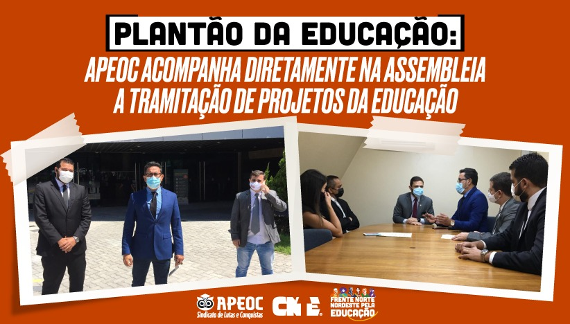 PLANTÃO DA EDUCAÇÃO: APEOC ACOMPANHA DIRETAMENTE NA ASSEMBLEIA A TRAMITAÇÃO DE PROJETOS DA EDUCAÇÃO