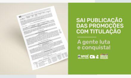 SAI A PUBLICAÇÃO DAS PROMOÇÕES COM TITULAÇÃO: A GENTE LUTA E CONQUISTA!