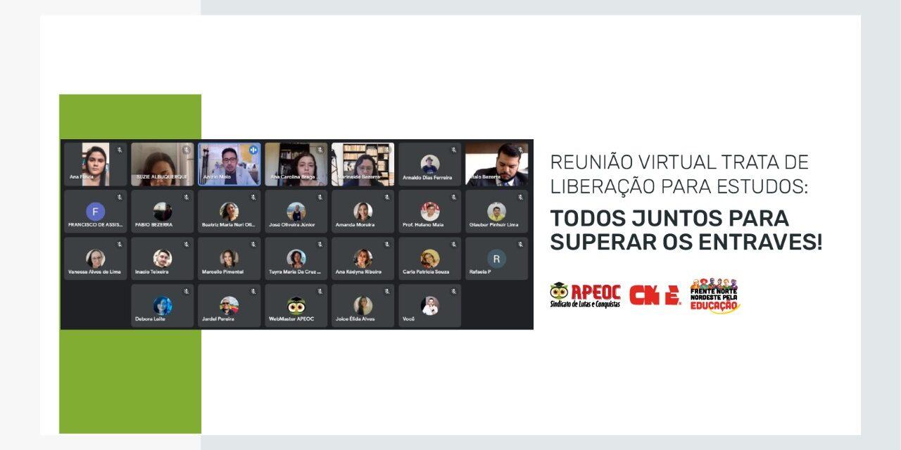 REUNIÃO VIRTUAL TRATA DE LIBERAÇÃO PARA ESTUDOS: TODOS JUNTOS PARA SUPERAR OS ENTRAVES!