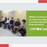 APEOC PARTICIPA DE REUNIÃO COM DEPUTADOS E COORDENADORES(AS) FINANCEIROS(AS)