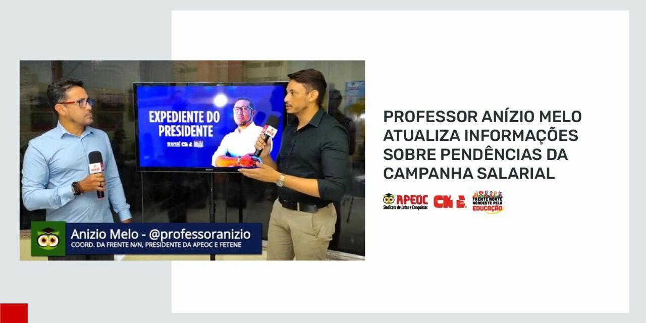 PROFESSOR ANÍZIO MELO ATUALIZA INFORMAÇÕES SOBRE AS PENDÊNCIAS DA CAMPANHA SALARIAL