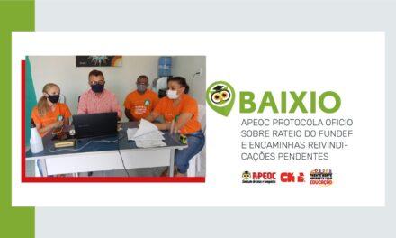 BAIXIO: APEOC PROTOCOLA OFÍCIO SOBRE RATEIO DO FUNDEF E ENCAMINHA PAUTAS PENDENTES
