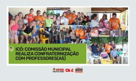 ICÓ: COMISSÃO MUNICIPAL REALIZA CONFRATERNIZAÇÃO COM PROFESSORES(AS)