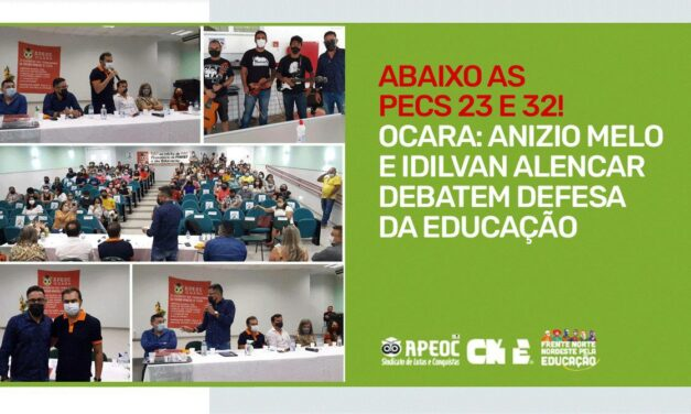 OCARA: ANIZIO MELO E IDILVAN ALENCAR DEBATEM DEFESA DA EDUCAÇÃO | ABAIXO AS PECS 23 E 32!