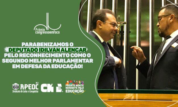 PARABENIZAMOS O DEPUTADO IDILVAN ALENCAR PELO RECONHECIMENTO COMO O SEGUNDO MELHOR PARLAMENTAR EM DEFESA DA EDUCAÇÃO.