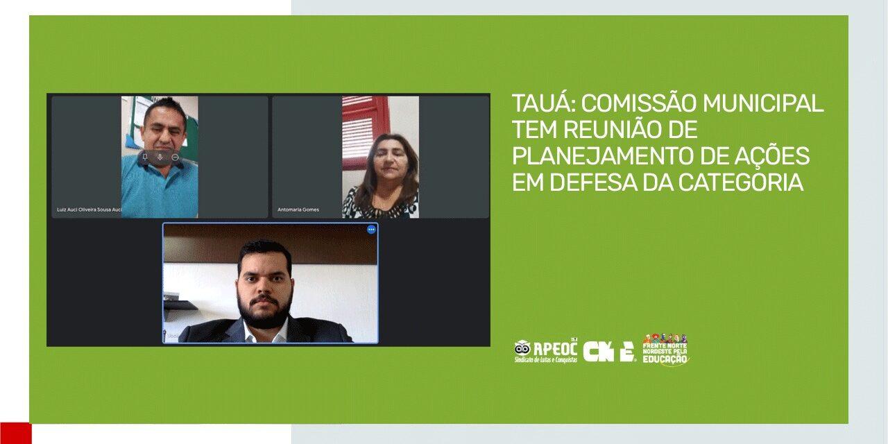 TAUÁ: COMISSÃO MUNICIPAL TEM REUNIÃO DE PLANEJAMENTO DE AÇÕES EM DEFESA DA CATEGORIA