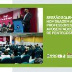 SESSÃO SOLENE EM HOMENAGEM AOS(ÀS) PROFESSORES(AS) APOSENTADOS(AS) DE PENTECOSTE