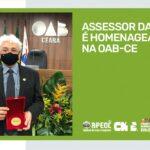 ASSESSOR DA APEOC É HOMENAGEADO NA OAB-CE